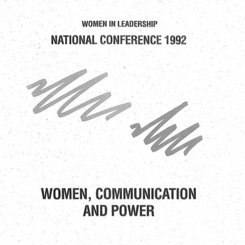 Women in Leadership National Conference 1992: Women, communication and power