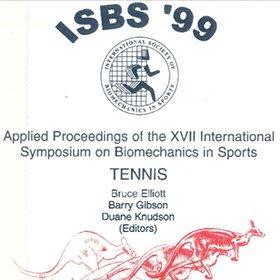 ISBS '99 : XVII International Symposium on Biomechanics in Sports, June 30-July 6, 1999, Edith Cowan University, Perth, Western Australia: Tennis