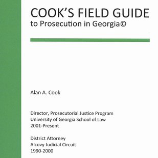 Cook's Field Guide to Prosecution in Georgia