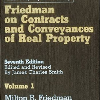 Friedman on Contracts and Conveyances of Real Property (7th edition)
