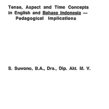 Tense, aspect and time concepts in English and Bahasa Indonesia: Pedagogical implications